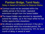 pamban bridge tamil nadu delay in award of contract for balance works