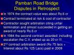 pamban road bridge disputes in retrospect