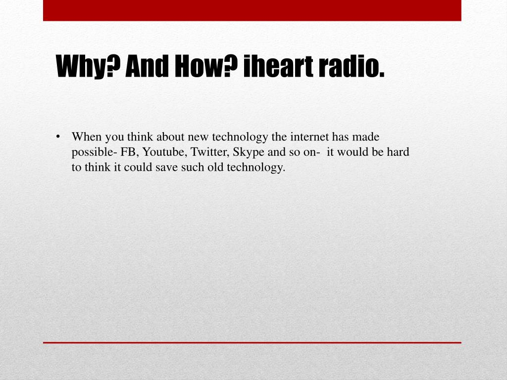 PPT - How iHeart saved radio by: Victor Villegas PowerPoint