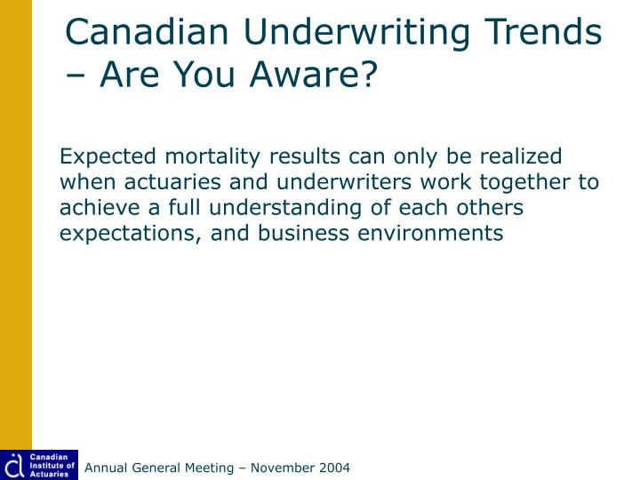 Canadian Underwriting Trends – Are You Aware?