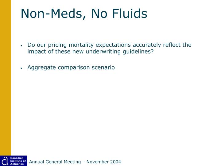 Non-Meds, No Fluids