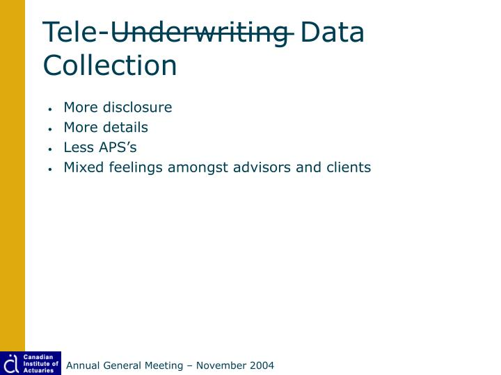 Tele-Underwriting Data Collection