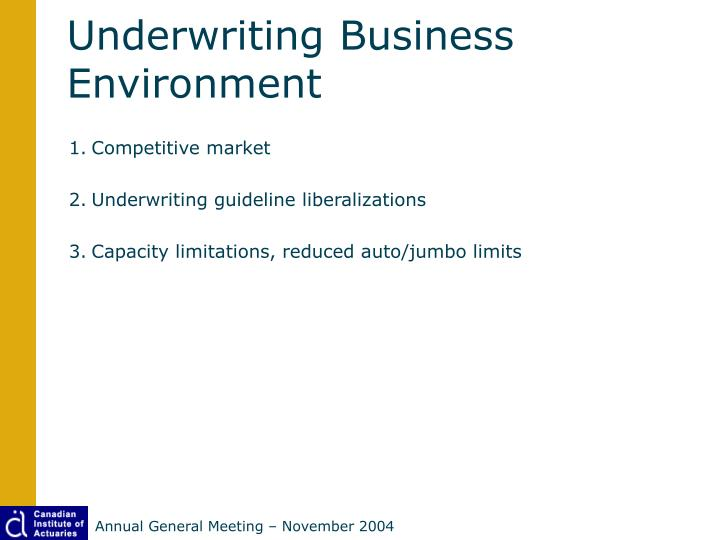 Underwriting Business Environment