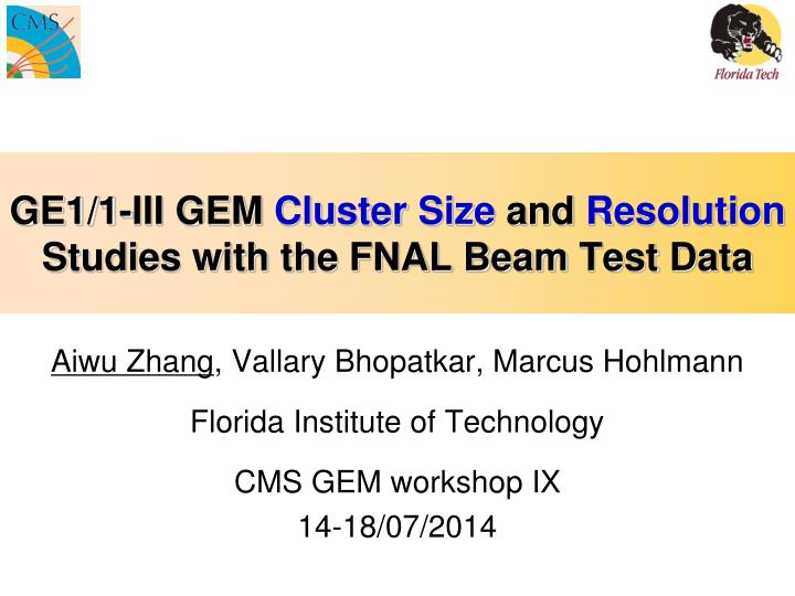ge1 1 iii gem cluster s ize and resolution s tudies with the fnal beam t est d ata n.