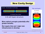 new cavity design