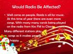 would radio be affected