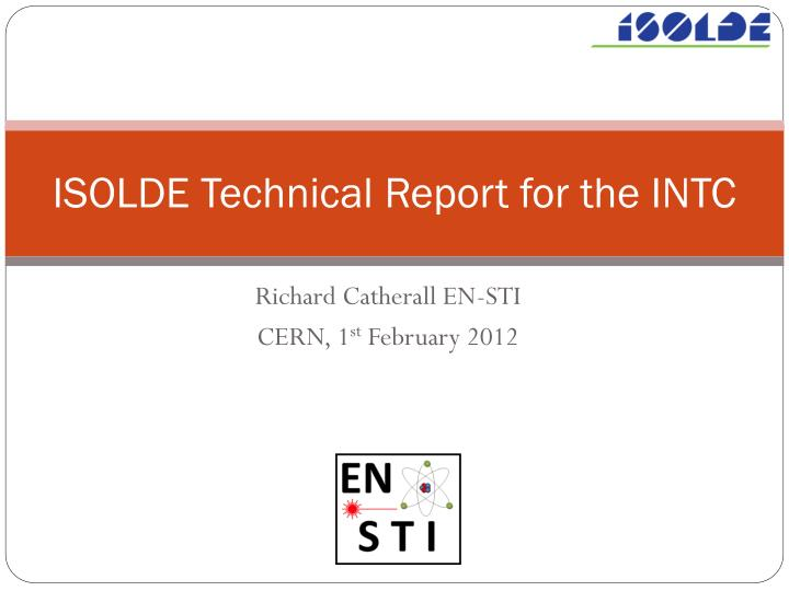 isolde technical report for the intc n.