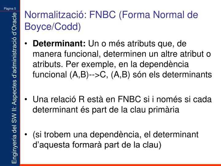 Normalització: FNBC (Forma Normal de Boyce/Codd)