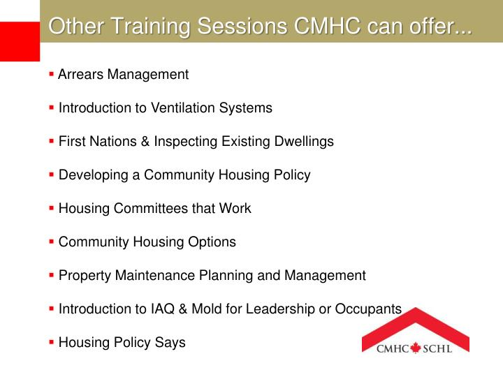 Other Training Sessions CMHC can offer...