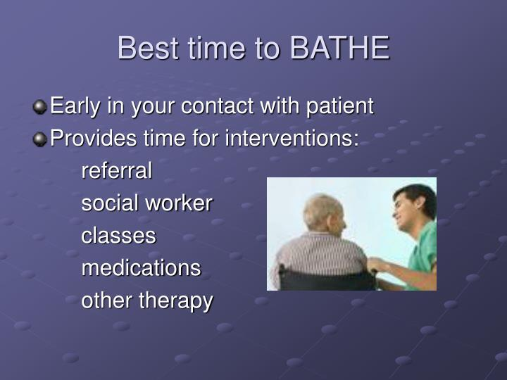 Best time to BATHE