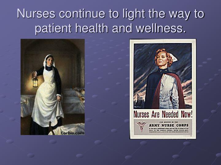 Nurses continue to light the way to patient health and wellness.