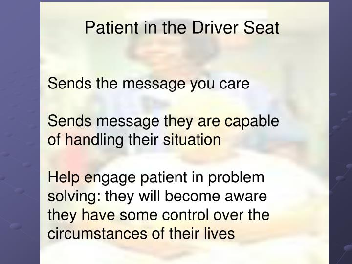 Patient in the Driver Seat