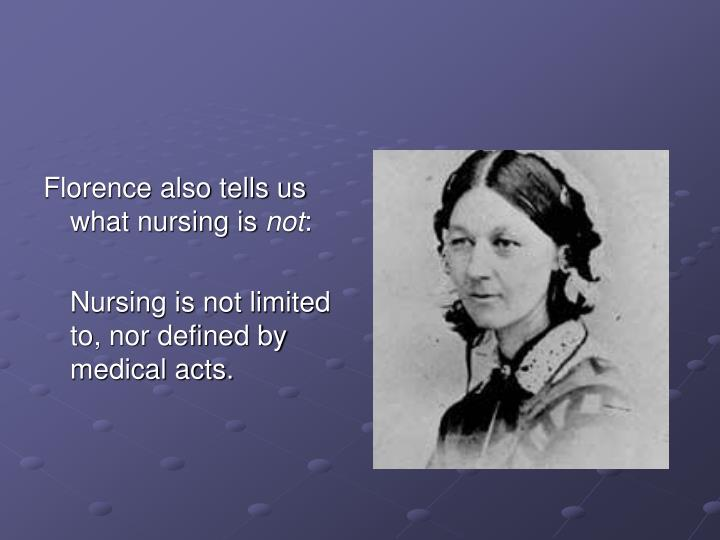 Florence also tells us what nursing is