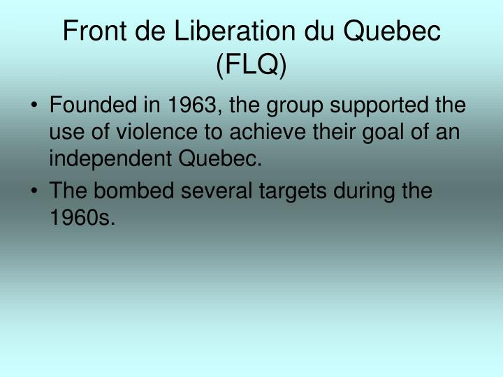 the two basic principles of the front de liberation du quebec Anatomy of quebec's 'bonjour-hi' language debate to welcome them in the two languages that 1968 book by front de libération du québec leader.