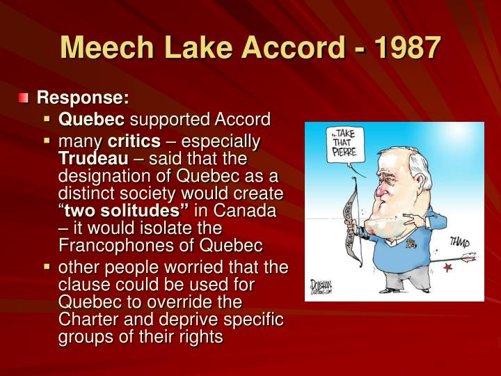 canadas meech lake accord essay Meech lake accord - canada essay example at midnight on june 30, 1990, the meech lake accord, canada's first attempt at amending its constitution, died a quiet yet well-publicized death - meech lake accord introduction.
