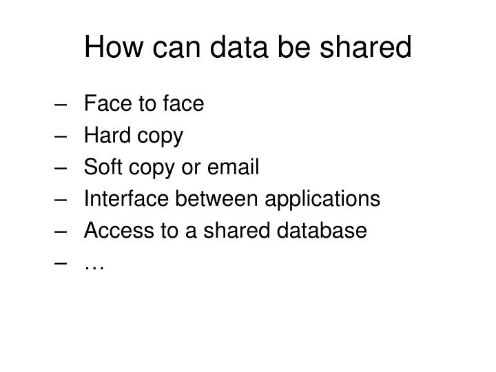 How can data be shared