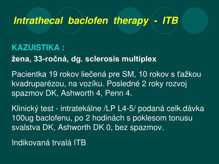 Intrathecal  baclofen  therapy  -  ITB