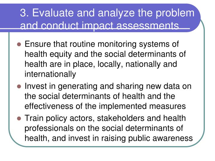 3. Evaluate and analyze the problem and conduct impact assessments
