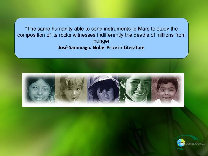 """""""The same humanity able to send instruments to Mars to study the composition of its rocks witnesses indifferently the deaths of millions from hunger"""