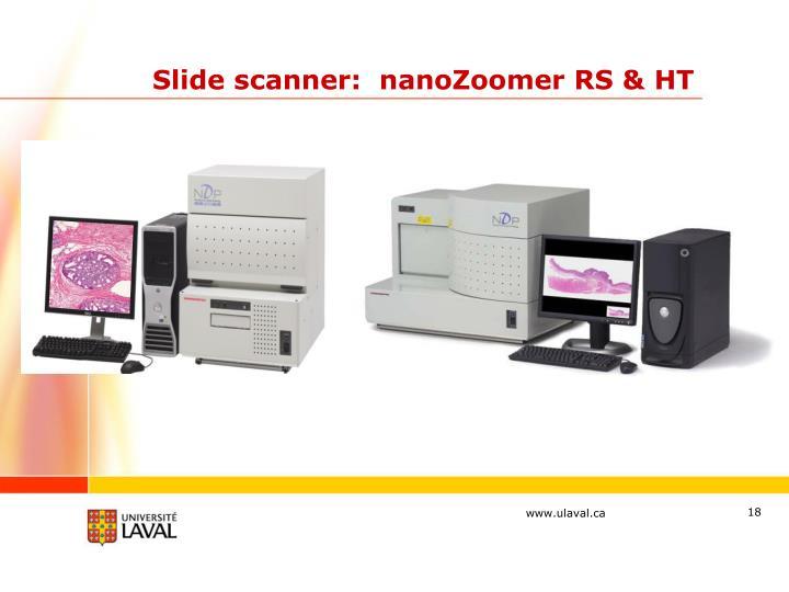 Slide scanner:  nanoZoomer RS & HT