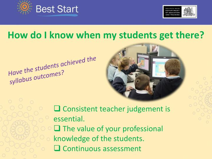 How do I know when my students get there?
