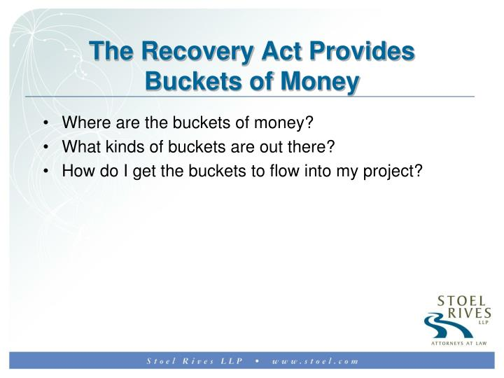 The Recovery Act Provides Buckets of Money