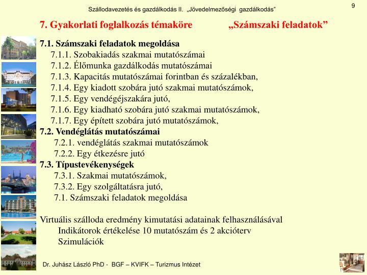 7. Gyakorlati foglalkozás témaköre