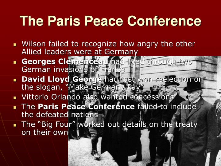 actual outcomes of paris peace conference essay President woodrow wilson put forth his 14-point proposal for ending the great war in his war aims and peace terms speech to congress on january 8, 1918 the 14 points were the result of research on topics likely to arise in the anticipated peace conference by a group of about 150 advisors dubbed the.