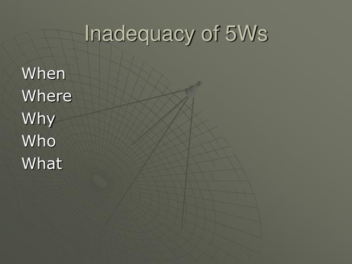 Inadequacy of 5Ws