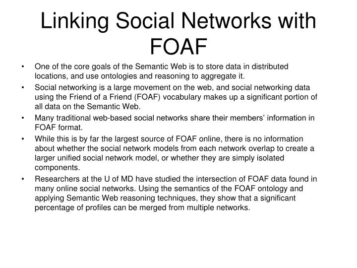 Linking Social Networks with FOAF