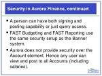 security in aurora finance continued
