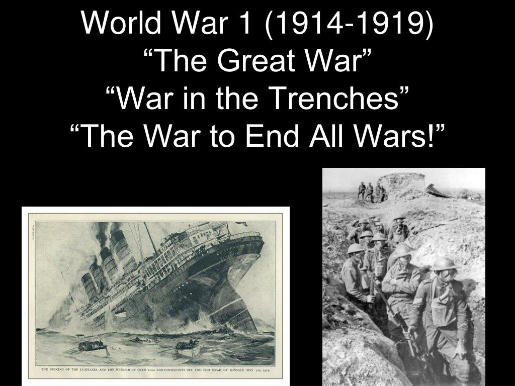 world war 1 1914 1919 the great war war in the trenches the war to end