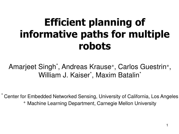Efficient planning of informative paths for multiple robots