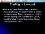 trading in low cost
