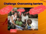 challenge overcoming barriers