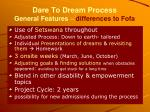 dare to dream process general features differences to fofa