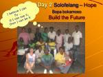 day 2 solofelang hope bopa bokamoso build the future