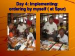 day 4 implementing ordering by myself at spur