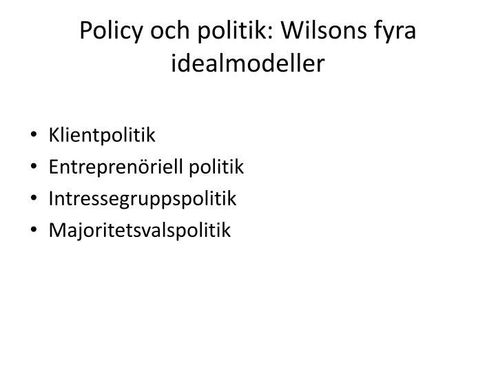 Policy och politik: Wilsons fyra idealmodeller