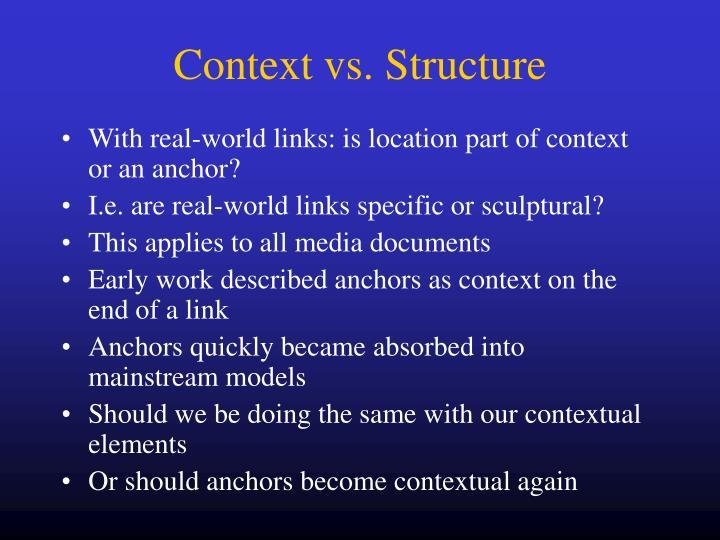 Context vs. Structure