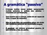 a gram tica passiva