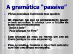 a gram tica passiva1