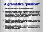a gram tica passiva2