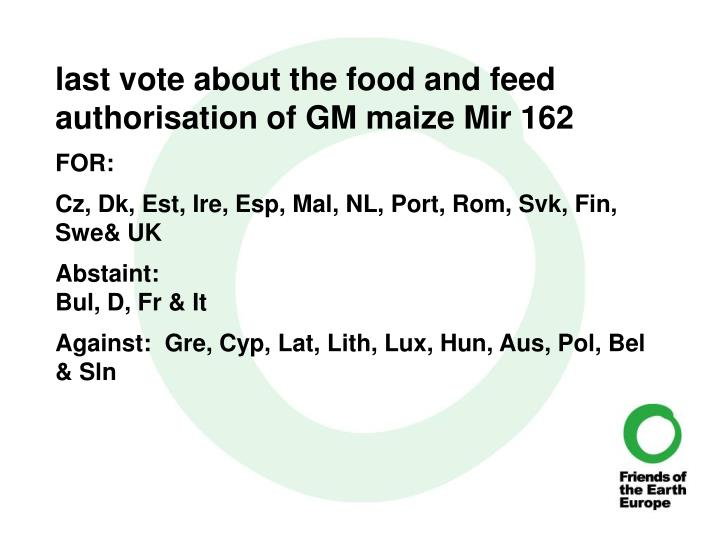 last vote about the food and feed authorisation of GM maize Mir 162