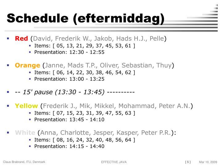 Schedule (eftermiddag)