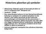 historiens p verkan p symboler