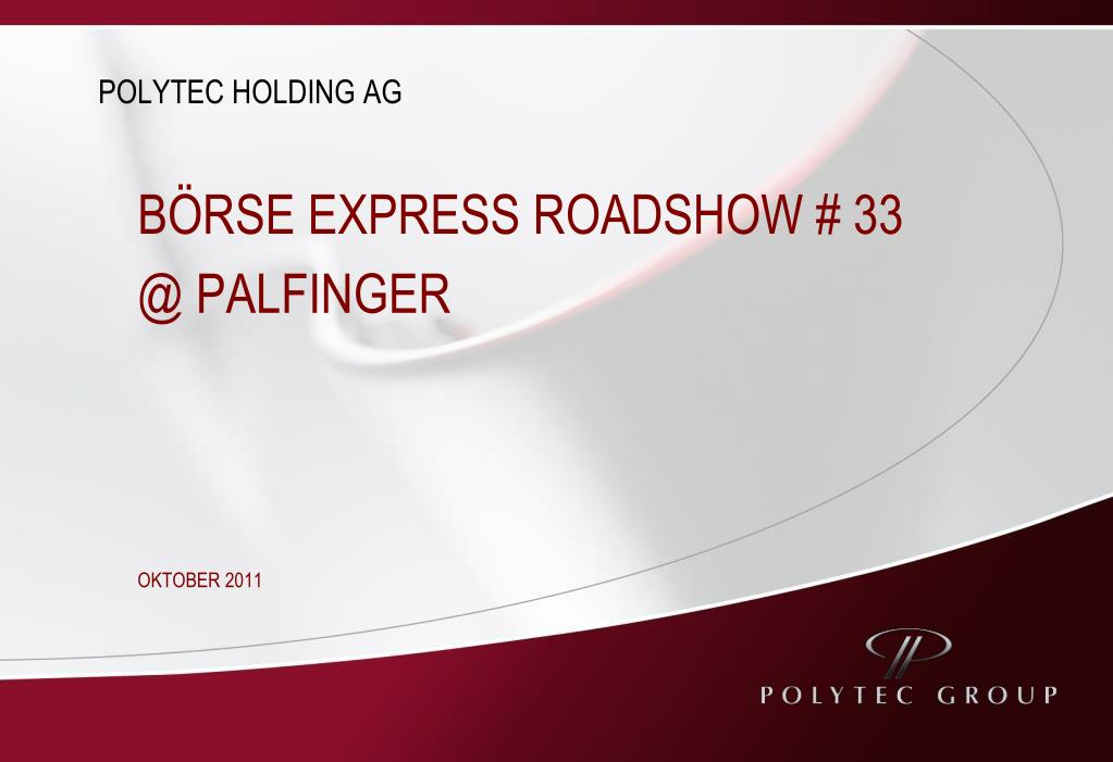 PPT - POLYTEC HOLDING AG PowerPoint Presentation - ID:4115116