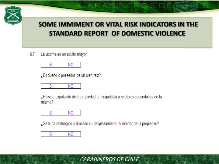 SOME IMMIMENT OR VITAL RISK INDICATORS IN THE STANDARD REPORT  OF DOMESTIC VIOLENCE