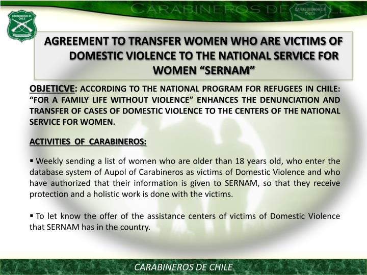 """AGREEMENT TO TRANSFER WOMEN WHO ARE VICTIMS OF DOMESTIC VIOLENCE TO THE NATIONAL SERVICE FOR WOMEN """"SERNAM"""""""