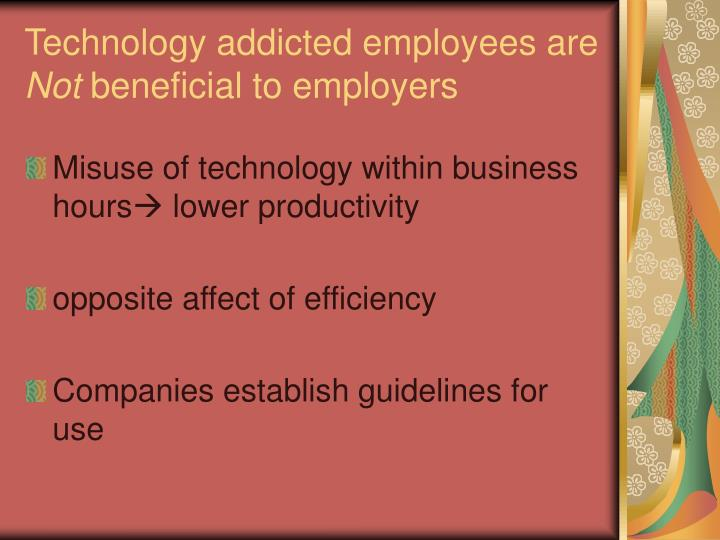 Technology addicted employees are